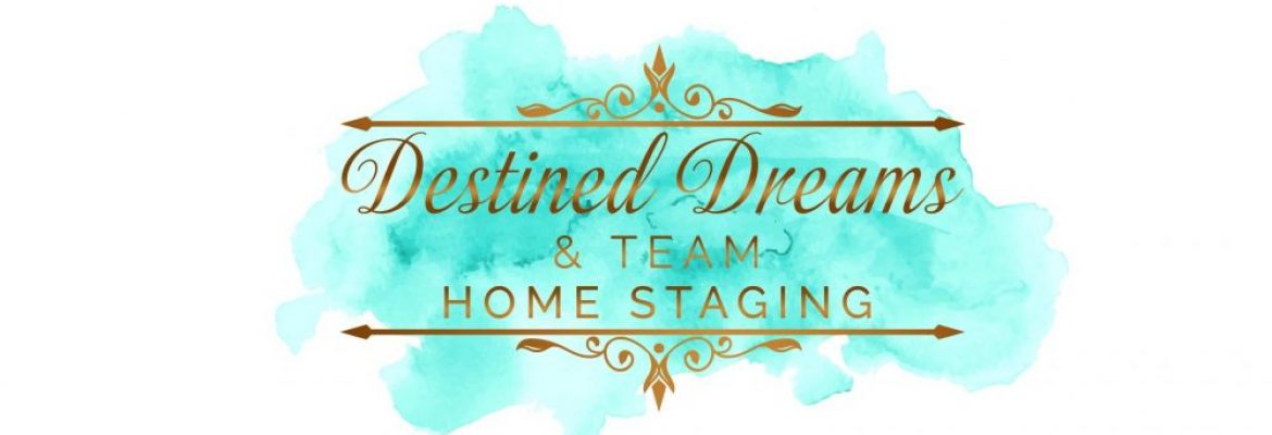 Destined Dreams Home Staging